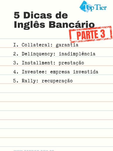 5 Dicas de Inglês Bancário, Parte 3