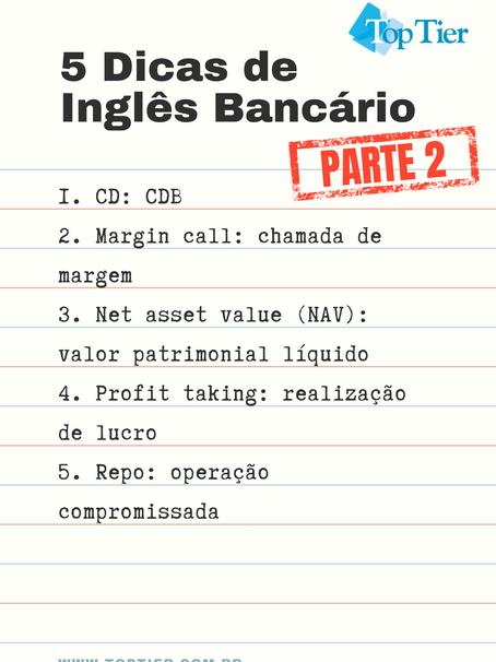 5 Dicas de Inglês Bancário, Parte 2