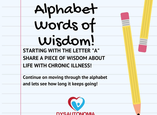 "DSN's ""ABC's of Living with Dysautonomia"": Words of Wisdom"