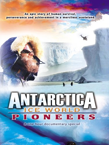 Antarctica Ice World Pioneers IMDB