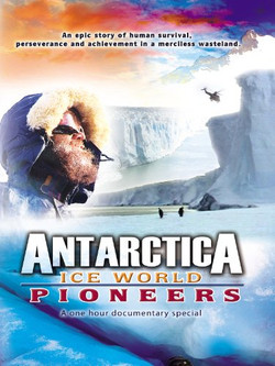 Antarctica Ice World Pioneers (2007) Poster