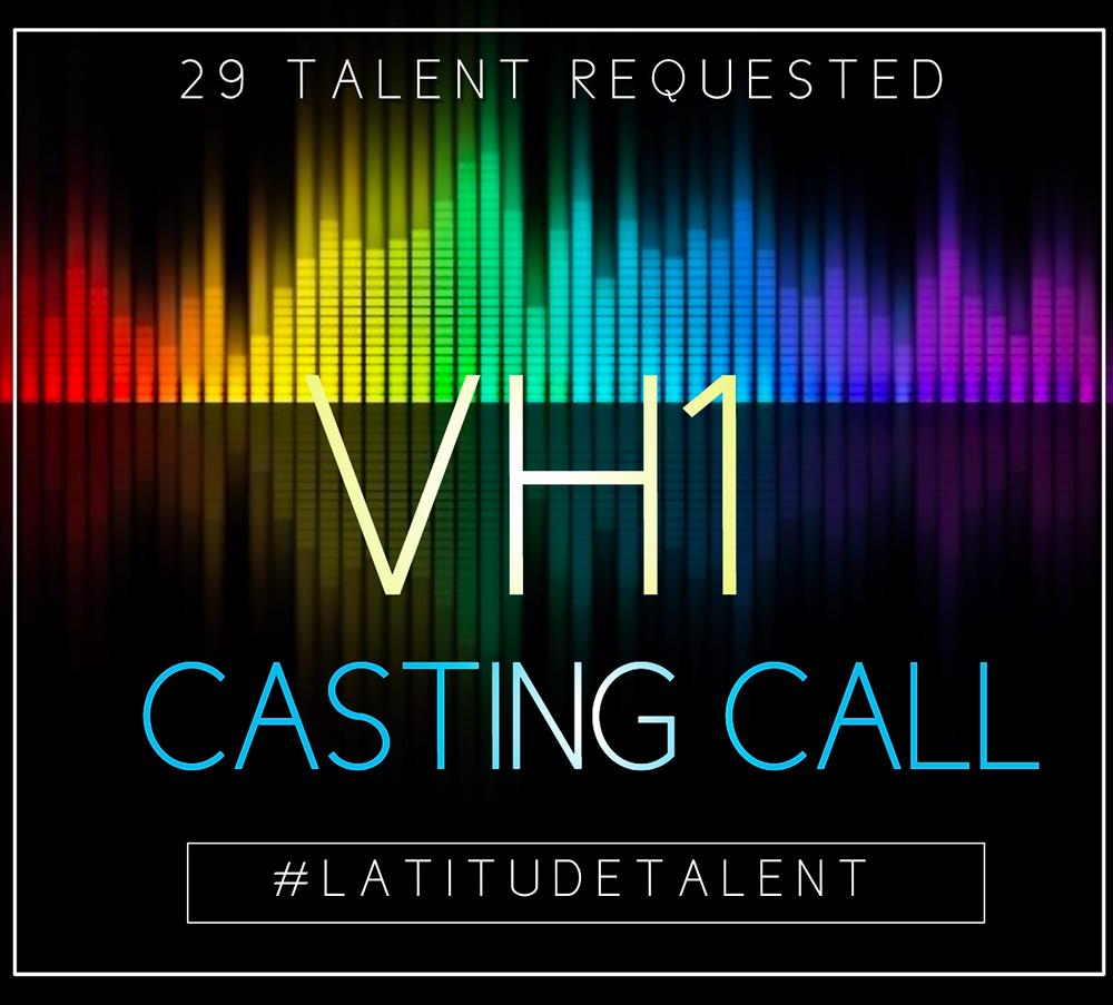 VH1 Casting Call