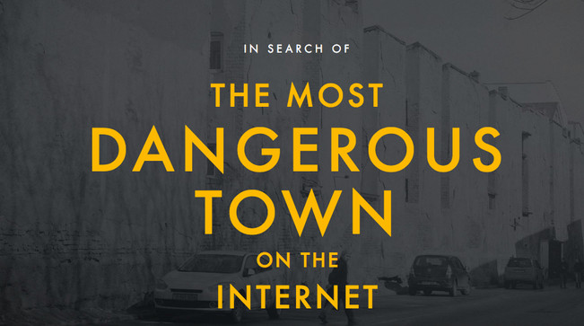The Most Dangerious Town on the Internet