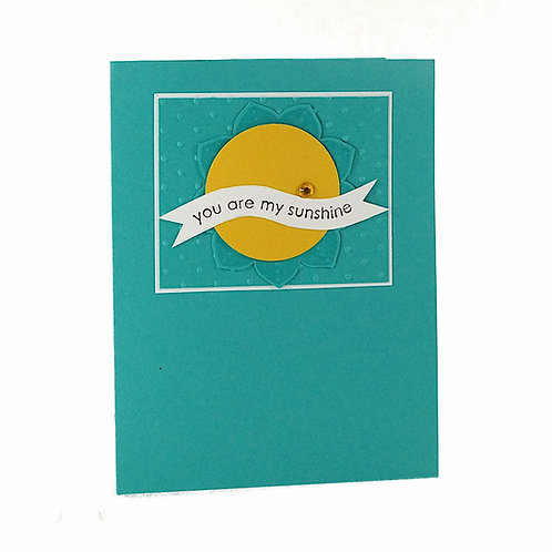 You Are My Sunshine Hand Made Card