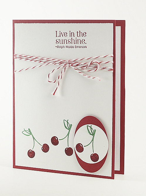 Live In The Sunshine Cherry Card
