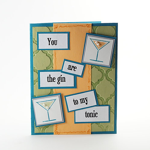 You Are The Gin To My Tonic Friendship Card