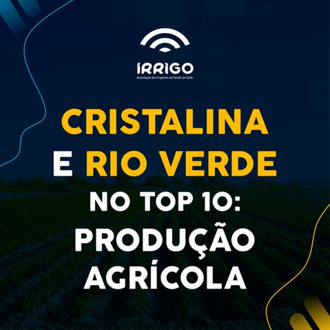 Cristalina e Rio Verde estão entre os dez municípios com maior valor de produção agrícola no Brasil