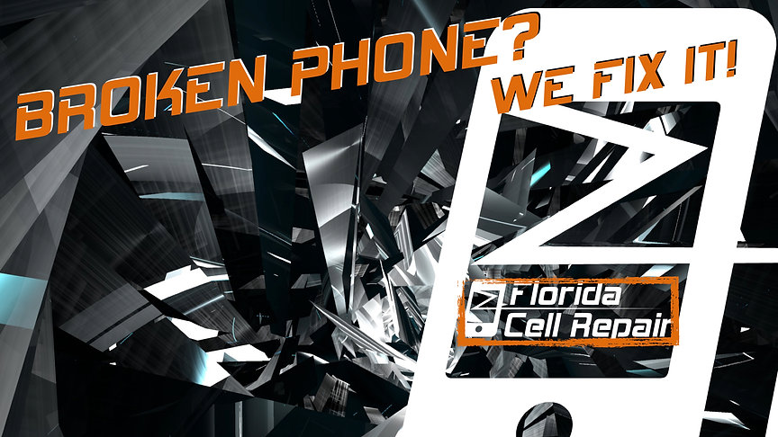 Broken Phone? We can Fix it! Florida Cell Repair