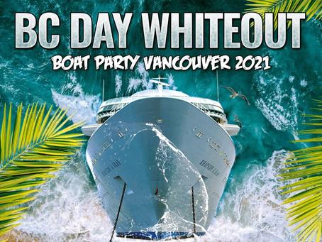 BC Day Whiteout Boat Party Vancouver 2021