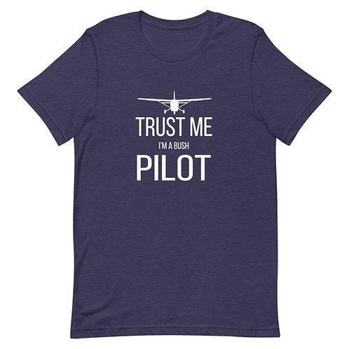 Trust Me I'm a Bush Pilot T-Shirt