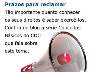 Prazos para reclamar previstos noCódigo de Defesa do Consumidor (CDC)