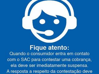 Cobrança contestada via SAC deve ser suspensa