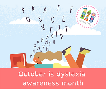 October is dyslexia awareness month.png