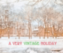 Copy of Copy of Very Vintage Holiday.png