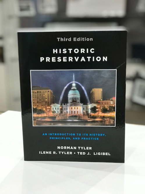 Historic Preservation: An Introduction to Its History, Principles, and Practices