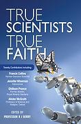 True Scientists True Faith book