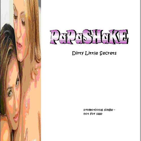 "Papashake ""Dirty Little Secrets"" (Single)"