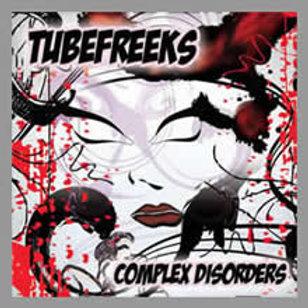 """Tubefreeks """"Complex Disorders"""""""