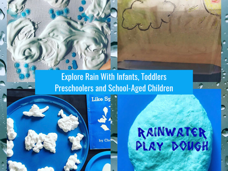 Explore 'Rain'    Activities With Infants, Toddlers, Preschoolers, and School-Aged Children