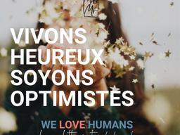 WE LOVE HUMANS DECEMBRE 2020 - VIVONS HEUREUX, SOYONS OPTIMISTES !
