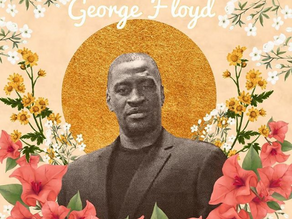 To Our Brothers: Know You Are Loved #justiceforGeorgeFloyd
