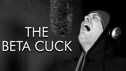 THE BETA CUCK
