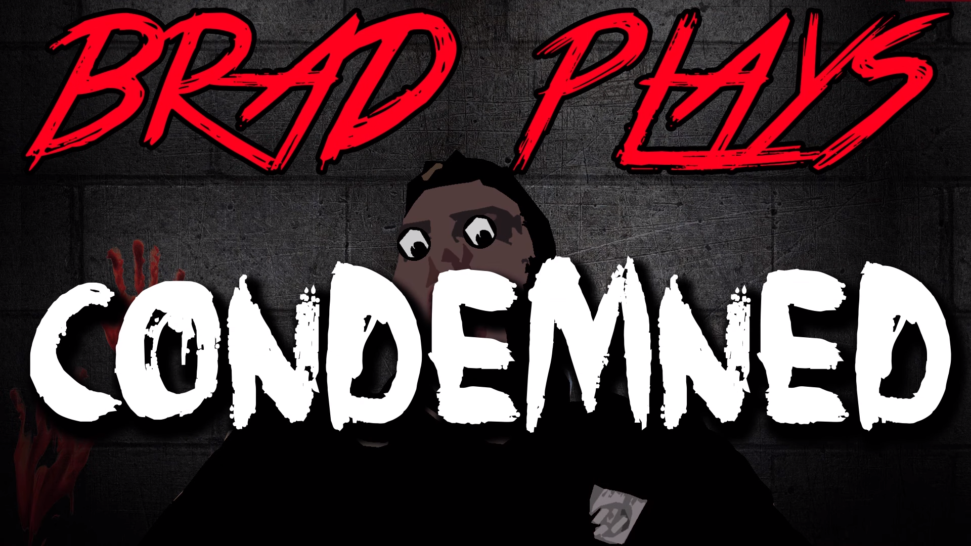 Brad Plays: Condemned