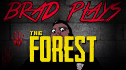 Brad Plays: The Forest