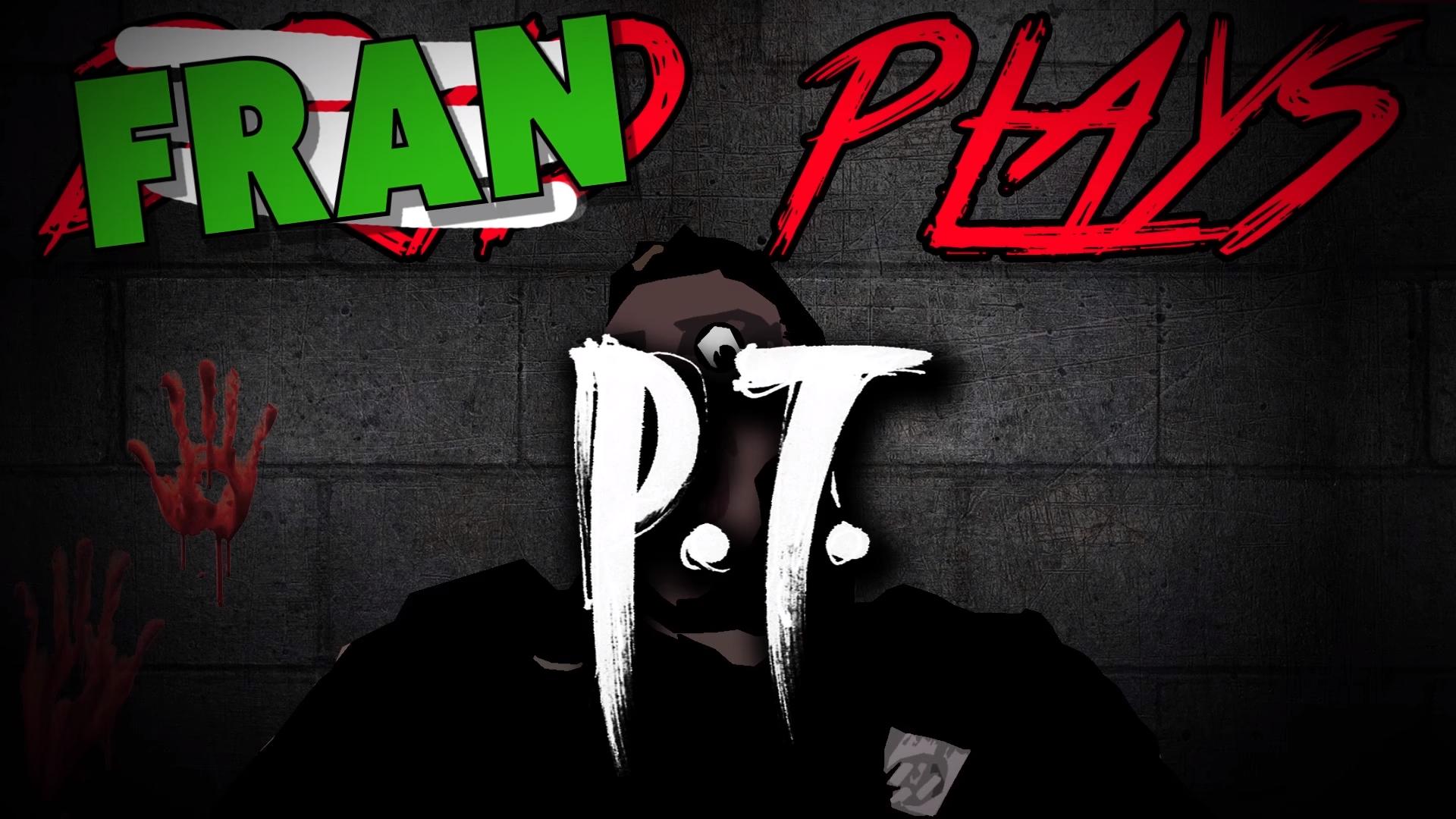 Brad Plays: P.T.