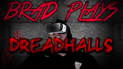 Brad Plays: Dreadhalls