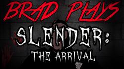 Brad Plays: Slender the Arrival