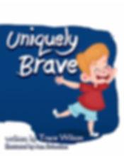 Uniquely Brave Childrens Book Trace Wilson Bionic Author