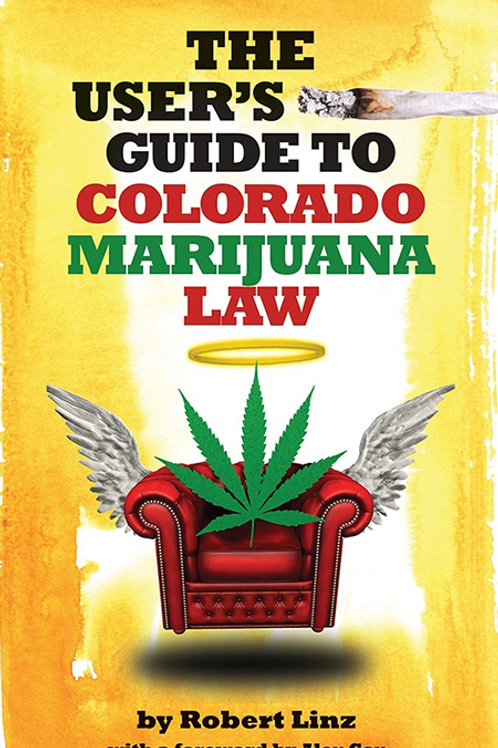 The User's Guide to Marijuana Law
