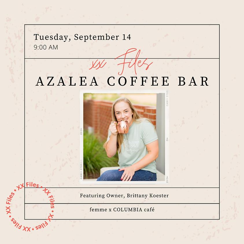 MEMBER EVENT: XX Files featuring Azalea Coffee Bar