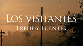 """COMENTARIO SOBRE """"LOS VISITANTES DE FREDDY FUENTES."""