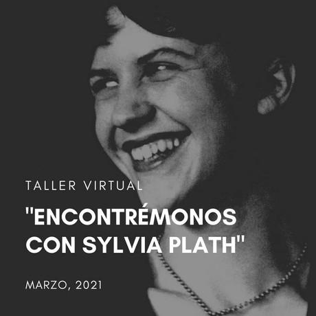"""Taller """"Encontrémonos con Sylvia Plath"""""""