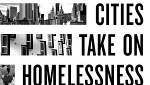 How Ten Global Cities Take on Homelessness: Innovations that Work