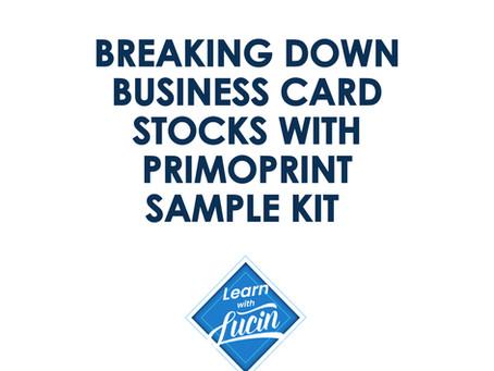 Breaking Down Business Card Stocks w/ Primoprint Sample Kit
