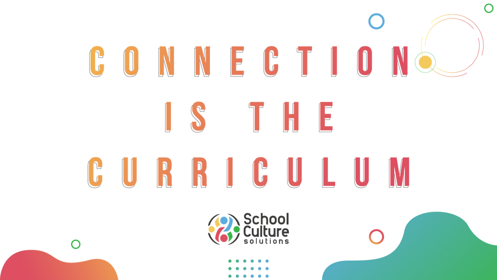 SchoolCulture_Connection_Is_The_Curricul