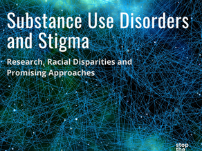 Substance Use Disorders and Stigma: Research, Racial Disparities and Promising Approaches