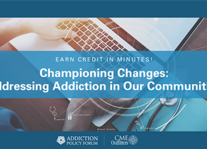 Addiction Policy Forum launches CME