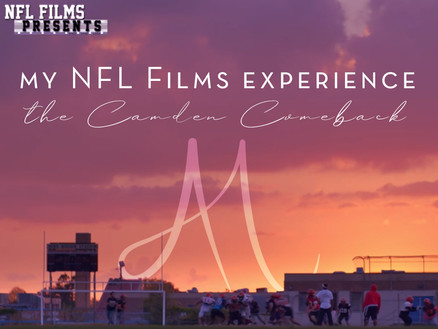 My NFL Films Experience: The Camden Comeback