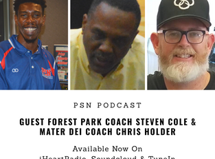 PSN Podcast Episode 33 Guest Forest Park Coach Steven Cole And Mater Dei Coach Chris Holder