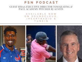 PSN Podcast Episode 22 Guest IHSAA ED Tom Keating And Pace Academy Pitcher RJ Austin