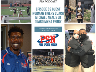 PSN Podcast Episode 69 Guest Norman Tigers Coach Michael Neal And Jr. Guard Myka Perry