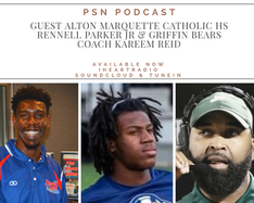 PSN Podcast Episode 27 Guest Alton Marquette CHS RJ Parker And Griffin Bears Coach Kareem Reid