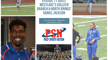 PSN Podcast Episode 71 Guest Westlake's CoCo Branch & North Springs' Daniel Jackson