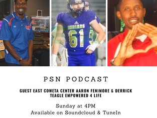 PSN Podcast Ep 15 Guest Empowerd 4 Life Director Derrick Teagle And Newnan Cougars Center Aaron Feni