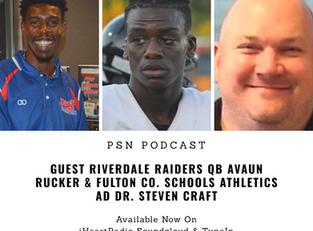 PSN Podcast Episode 36 Guest Riverdale Avaun Rucker Fulton County Schools Athletics AD Dr. Steven Cr
