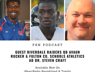 PSN Podcast Episode 36 Guest Riverdale Avaun Rucker Fulton County Schools Athletics AD Dr. Steven Cr